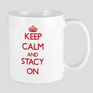 Keep Calm and Stacy ON Mugs