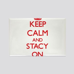 Keep Calm and Stacy ON Magnets