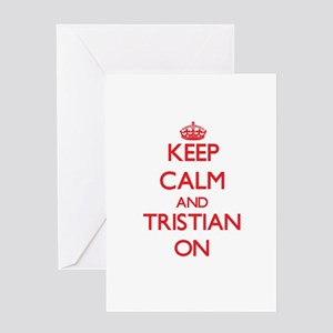 Keep Calm and Tristian ON Greeting Cards