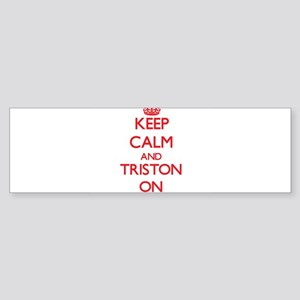 Keep Calm and Triston ON Bumper Sticker