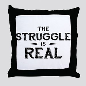 The Struggle is Real Throw Pillow