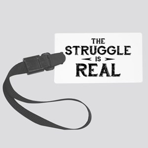 The Struggle is Real Large Luggage Tag