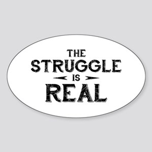 The Struggle is Real Oval Sticker