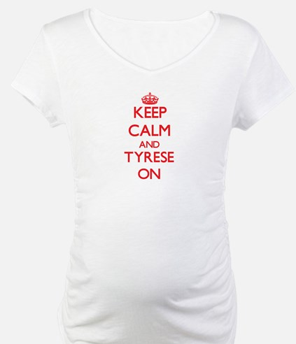 Keep Calm and Tyrese ON Shirt