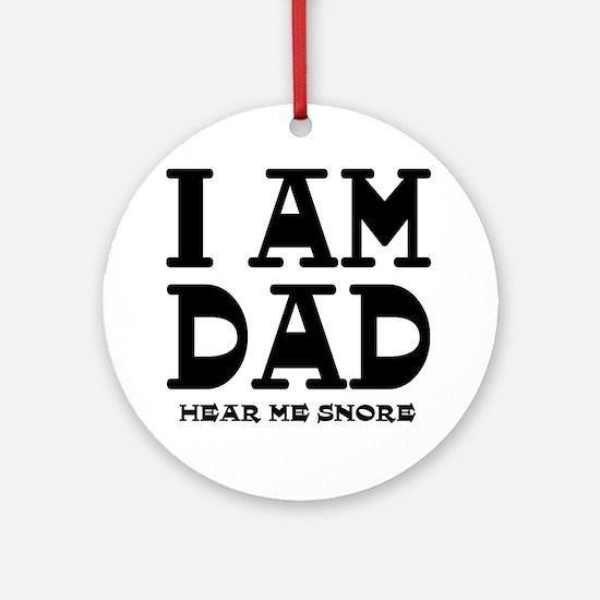 Dad Snores Round Ornament