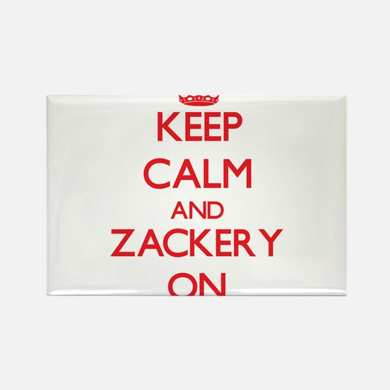 Keep Calm and Zackery ON Magnets