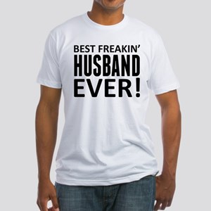 Best Freakin' Husband Ever! T-Shirt