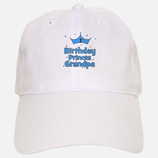 1st Birthday Princes Grandpa! Baseball Baseball Cap