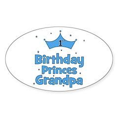 1st Birthday Princes Grandpa! Oval Decal