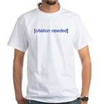 Citation Needed White T-Shirt