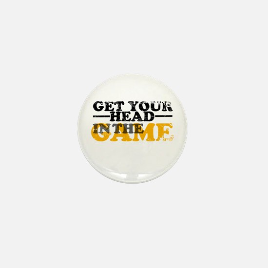 Get Your Head In The Game Mini Button