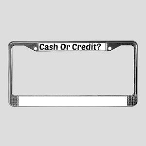 Cash Or Credit License Plate Frame