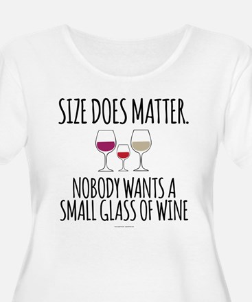 Wine Size Does Matter Plus Size T-Shirt
