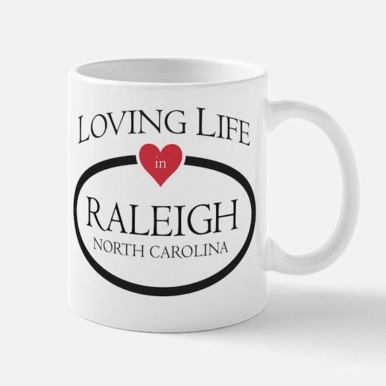 Loving Life in Raleigh, NC Mug
