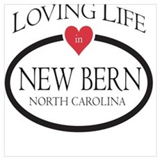 Loving Life in New Bern, NC Poster