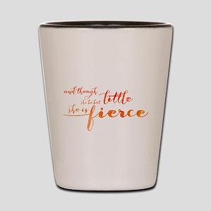 She is Fierce Shot Glass