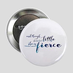 """She is Fierce 2.25"""" Button"""