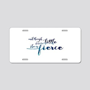 She is Fierce Aluminum License Plate