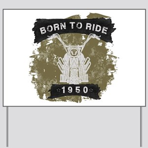 Birthday Born 1950 Born To Ride Yard Sign