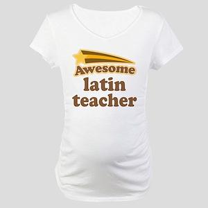 Latin Teacher Maternity T-Shirt