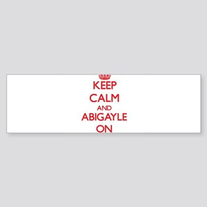 Keep Calm and Abigayle ON Bumper Sticker