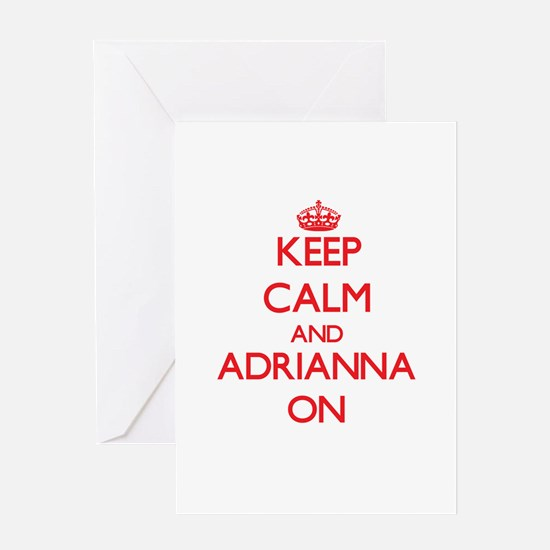 Keep Calm and Adrianna ON Greeting Cards