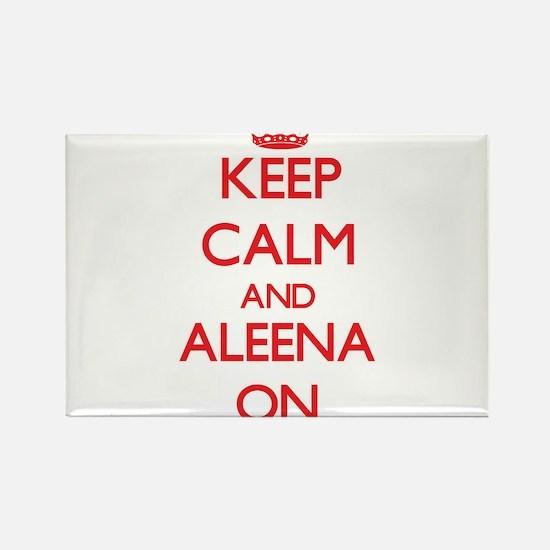 Keep Calm and Aleena ON Magnets