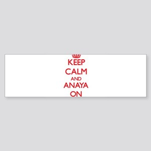 Keep Calm and Anaya ON Bumper Sticker