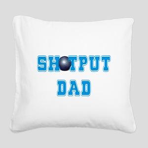 Shot Put Dad Square Canvas Pillow