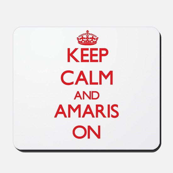 Keep Calm and Amaris ON Mousepad