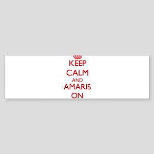 Keep Calm and Amaris ON Bumper Sticker