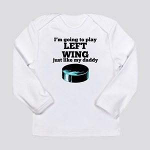 Left Wing Like My Daddy Long Sleeve T-Shirt