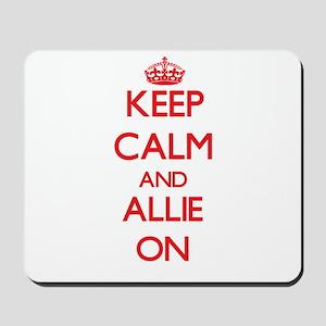 Keep Calm and Allie ON Mousepad
