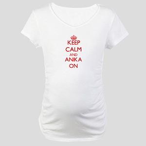 Keep Calm and Anika ON Maternity T-Shirt