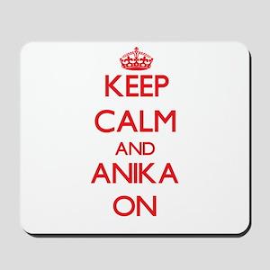Keep Calm and Anika ON Mousepad