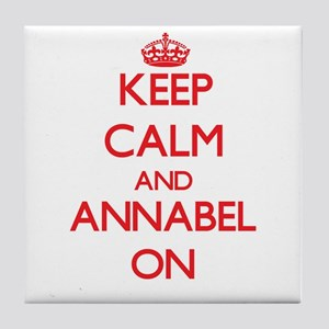 Keep Calm and Annabel ON Tile Coaster