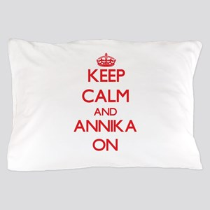 Keep Calm and Annika ON Pillow Case