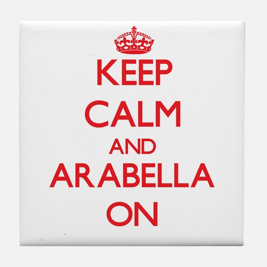 Keep Calm and Arabella ON Tile Coaster