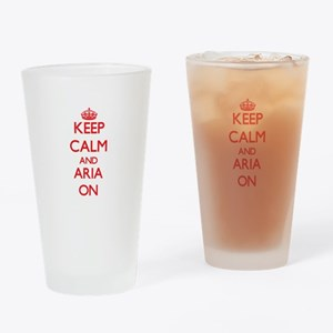 Keep Calm and Aria ON Drinking Glass