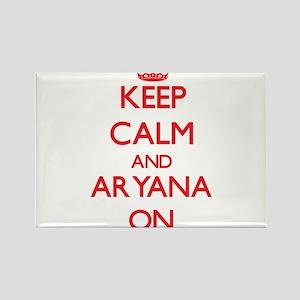 Keep Calm and Aryana ON Magnets