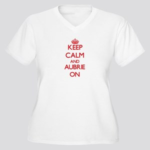 Keep Calm and Aubrie ON Plus Size T-Shirt