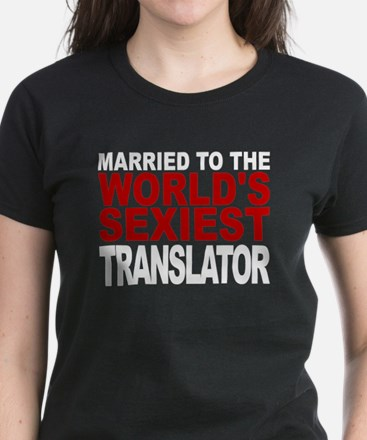 Married To The Worlds Sexiest Translator T-Shirt