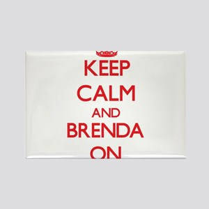 Keep Calm and Brenda ON Magnets