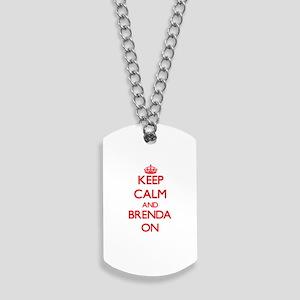 Keep Calm and Brenda ON Dog Tags