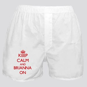 Keep Calm and Brianna ON Boxer Shorts