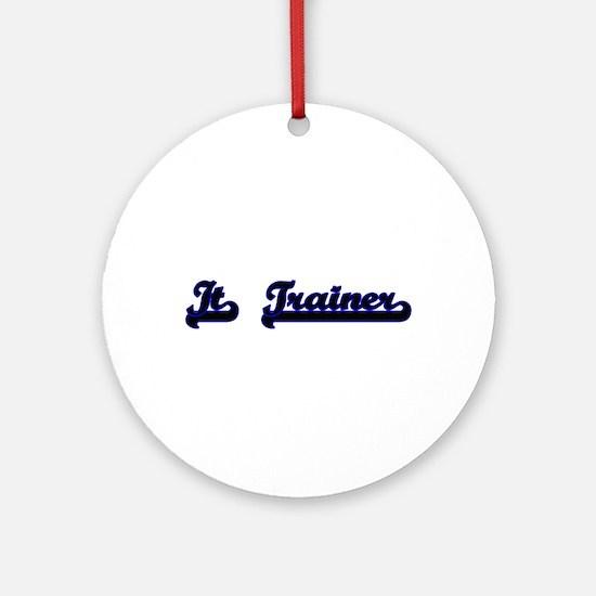 It Trainer Classic Job Design Ornament (Round)