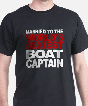Married To The Worlds Sexiest Boat Captain T-Shirt