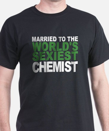 Married To The Worlds Sexiest Chemist T-Shirt