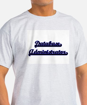 Database Administrator Classic Job Design T-Shirt