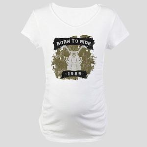Birthday 1985 Born To Ride Maternity T-Shirt